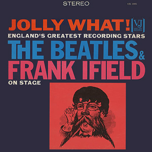 Beatles Jolly_What_by_Beatles_and_Frank_Ifield